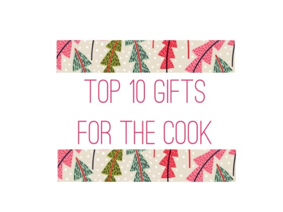 Top 10 Gifts For The Cook